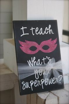 @brienne Moyer Classroom Decor - I Teach. What's Your Superpower - End of the Year Gift. $25.00, via Etsy.