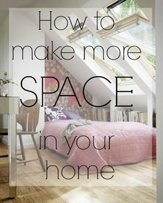 How to make more space, and how to make you home appear more spacious. Lots of advice, hints and tips.