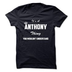 (Tshirt Amazing Discount) Its a ANTHONY thing You wouldnt undestand Coupon 10% Hoodies Tees Shirts