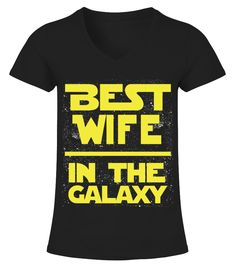 BEST WIFE IN THE GALAXY T SHIRT  #image #shirt #gift #idea #hot #tshirt #movie #film