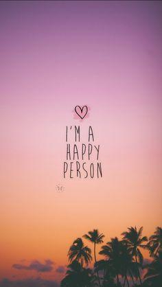 I'm a happy person...