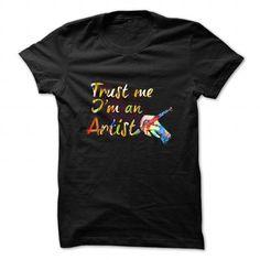Artist Tee Trust Me I Am An Artist T Shirts, Hoodies. Check price ==► https://www.sunfrog.com/Hobby/Artist-T-Shirt--Trust-Me-I-Am-An-Artist.html?41382 $19