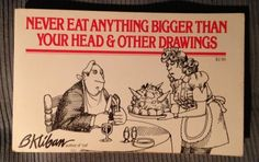 I love B. Kliban, I had all his books when I was younger. I had the stuffed pillow and a ceramic bowl with lid. Wish I still had it all....