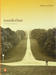 Wanderlust: A History of Walking by Rebecca Solnit. A fascinating portrait of the range of possibilities presented by walking. Arguing that the history of walking includes walking for pleasure as well as for political, aesthetic, and social meaning, Solnit focuses on the walkers whose everyday and extreme acts have shaped our culture, from philosophers to poets to mountaineers. http://www.amazon.com/dp/0140286012/ref=cm_sw_r_pi_dp_qmQTvb1S65CZD
