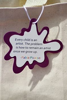cutest little things: Birthday Little Picasso Art Party!- Nice quote for goodie bags Artist Birthday Party, 6th Birthday Parties, Birthday Ideas, Kids Art Party, Art Themed Party, Party Favor Bags, Art Party Favors, Goody Bags, Favor Tags