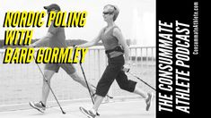 Urban Poling & Nordic Walking with Barb Gormley on The Consummate Athlete Podcast Nordic Walking, Surgery Recovery, Medical Research, Cross Training, In My Feelings, Workout Programs, South Africa, Trainers, Athlete