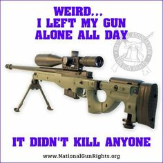 ..Guns DON'T Kill People..     ..PEOPLE Kill People..