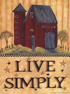 Live Simply Barn Wholesale Art Print at Lieberman's Primitive Homes, Primitive Kunst, Primitive Painting, Primitive Signs, Primitive Crafts, Tole Painting, Country Primitive, Primitive Christmas, Christmas Wood