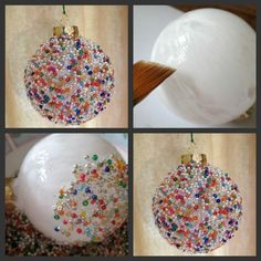 SEED BEAD ORNAMENT What you'll need: Glass ball ornament White craft glue Wide paintbrush Seed beads Bowl String for hanging