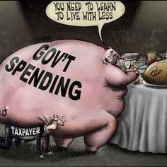 government spending, actually, not so funny and never more true than now Libra, Political Views, God Bless America, The Victim, Political Cartoons, Political Satire, Social Issues, Inevitable, Constitution