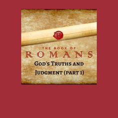 Thoughts from Another Home ©: God's Truths and Judgment (part 1)