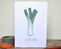 I Leek You Card  Pun Vegetable Joke  free UK by BeckaGriffin, £3.25