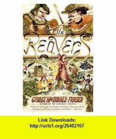 The Reavers Publisher Anchor; 1 Reprint edition George MacDonald Fraser ,   ,  , ASIN: B004SC8BFC , tutorials , pdf , ebook , torrent , downloads , rapidshare , filesonic , hotfile , megaupload , fileserve