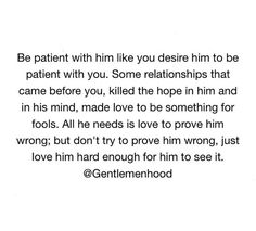 Be patient with him Patient Love Quotes, Soulmate Love Quotes, Love Life Quotes, Love Is Patient, Badass Quotes, Guard Your Heart Quotes, She Quotes, Deep Thinking, Healing Words