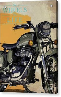 2012 Royal Enfield Bullet Military Original Art,motorcycle Quote,no Wheels No Life Acrylic Print by Drawspots Illustrations Royal Enfield Bullet, Motorcycle Tips, Motorcycle Quotes, Royal Enfield Stickers, Royal Enfield Accessories, Royal Enfield Modified, Enfield Bike, Some Funny Jokes, Custom Baggers