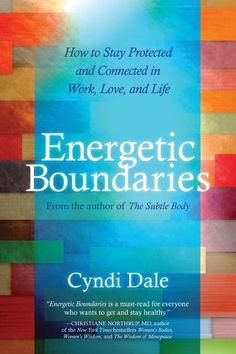Energetic Boundaries Love Cyndi Dale This Book Has Helped Me