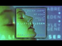 Julien Jabre & Mt. Eden feat. Hayley Gene - A Little Closer (Maelstrom R...