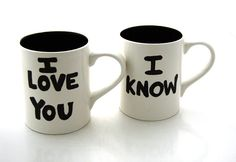 I Love you / I know Mugs.