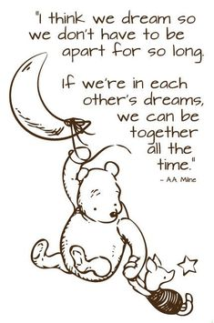 Discover and share Disney Winnie The Pooh Quotes About Dreams. Explore our collection of motivational and famous quotes by authors you know and love. I Miss You Quotes, Missing You Quotes, Cute Quotes, Great Quotes, Inspirational Quotes, Be My Hero, Winnie The Pooh Quotes, Never Stop Dreaming, Pooh Bear