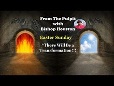 From The Pulpit With Bishop Houston | Bishop, Dr. W. F. Houston Jr.