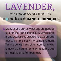 Lavender essential oil in the doTERRA AromaTouch technique. Note: The oils used for the technique are not to be substituted with other types of oil. It's better to omit than substitute.