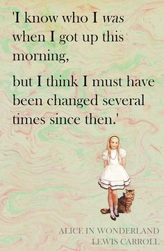 """I know who I was when I got up this morning, but I think I must have been changed several times since then."" - Alice, Alice in Wonderland by Lewis Caroll. Alice and Dinah illustration by Gwynedd M. Hudson. #Quote #AliceInWonderland"