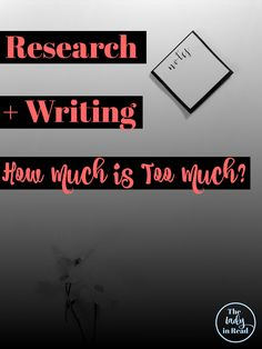 How much research is too much before it gets in the way of your writing progress? Here are some tips from TheLadyinRead.com