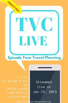 The Virtual Campground's very own podcast on everything RV-living with enough laughs to fill a 5th wheel! Join Liz and your fellow RV enthusiasts from around the globe for Live Video episode number two: travel planning. | www.TheVirtualCampground.com