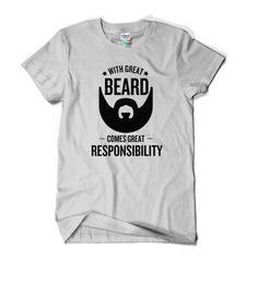 With Great Beard Comes Great Responsibility T-Shirt - Men - Dad - Uncle - Brother - Birthday - Gift - Funny - Humour - XXXL 3XL