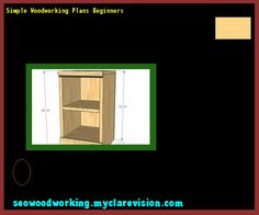 Simple Woodworking Plans Beginners 104348 - Woodworking Plans and Projects!