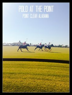 Polo at the Point. Watch A Great Polo Match In Alabama. (No, Really!) #Polo #Alabama #Travel