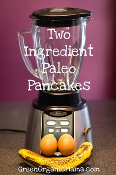 Two-Ingredient Paleo Pancakes #GreenOrganicMama