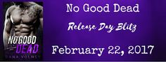 Happy Release Day Dana Volney! Order No good Dead Now!  No Good Dead by Dana Volney  RELEASE BLITZ  February 22 2017  Ill kill you if you touch her.  Able  Blood on my hands isnt anything new.  Ive been killing my whole life and its not protecting the innocent type bullsht either.  I do it because I want to.  Because I can.  Nothing can stop me from getting what I want.  Except her.  Teagan  My sister died protecting others she gave the ultimate sacrifice for our country.  Now Ill catch the…