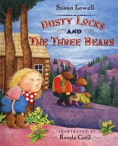 Dusty Locks And The Three Bears    Excellent book for teaching word choice in writing or Tuning In to Interesting Words.
