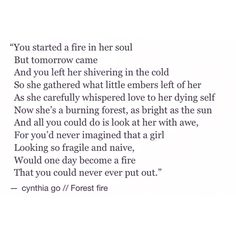 pinterest: cynthia_go | instagram/tumblr: cynthiatingo | Forest fire [64/365] - cynthia go, quotes, words, poem, poetry, prose, feminism, quotes on women, empowerment, love, heartbreak, fire, quotes about her, teenage quotes, breakup quotes, tumblr, spilled ink