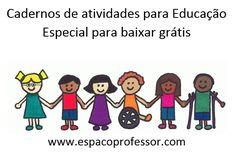 Espaço Professor: Cadernos de atividades para Educação Especial para baixar grátis