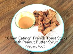 """""""Clean Eating"""" French Toast Sticks"""