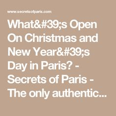 What's Open On Christmas and New Year's Day in Paris? - Secrets of Paris - The only authentic insider guide to Paris.