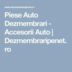Piese Auto Dezmembrari - Accesorii Auto | Dezmembraripenet.ro