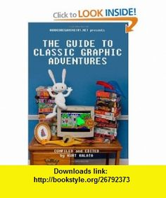 Hardcoregaming101.net Presents The Guide to Classic Graphic Adventures (9781460955796) Kurt Kalata, John Cameron, Ryan Woodward, Aiden Monnens, Jason Johnson, Brad Allison, Ryan McSwain, Samuel Melzner, Kevin Anderson, Michael Plasket , ISBN-10: 146095579X  , ISBN-13: 978-1460955796 ,  , tutorials , pdf , ebook , torrent , downloads , rapidshare , filesonic , hotfile , megaupload , fileserve