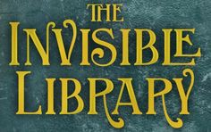 Just in case you missed yesterday'sexclusive UK cover reveal of The Invisible Libraryby Genevieve Cogman in SFX, we thought we would share it again!   Interesting looking new series.
