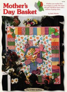 Mother's Day Basket   Wall Quilt  Pattern Leaflet w/ Flexible Templates