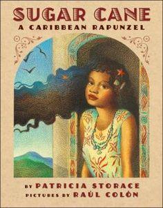 Sugar Cane: A Caribbean Rapunzel by Patricia Storace, pictures by Raúl Colón.