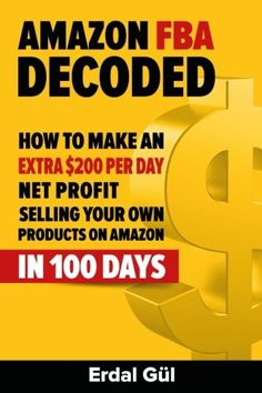 Amazon FBA Decoded: How to Make an Extra $200 per Day Net Profit Selling Your Own Products on Amazon in 100 Days by Erdal Gul: A Book Review | 1099 - Mom Get it for free with Kindle Unlimited and our referral link.