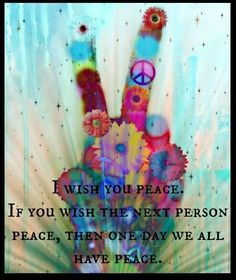 I wish you peace. If you wish the next person peace, then one day we all have peace. Hippie is a state of mind, soul, and spirit Paz Hippie, Hippie Love, Hippie Vibes, Hippie Chick, Hippie Bohemian, Boho Gypsy, Hippie Peace Quotes, Hippie Style, World Peace Quotes