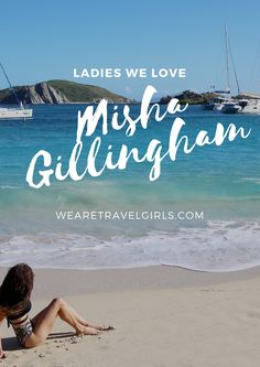 LADIES WE LOVE: MISHA GILLINGHAM OF WILDLUXE: Named one of the top luxury travel blogs in the world, Wildluxe features a curated collection of the planet's most luxurious resorts and experiences. Misha Gillingham has quickly become a top travel video prod