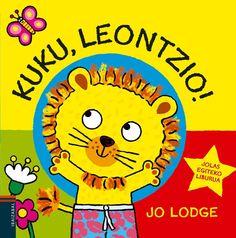 """Kuku, Leontzio! / Jo Lodge. Leontzio eta haren lagunak ezkutaketan jolasten ari dira oihaneko bazterretan. Leontziok lagunak bilatzen ditu """"kuku"""" esanez."""