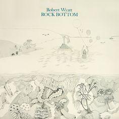 Rock Bottom (1974) - Robert Wyatt