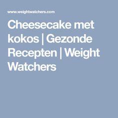 Cheesecake met kokos   Gezonde Recepten   Weight Watchers Pasta, Weight, Cheesecakes, Food And Drink, Healthy Recipes, Healthy Food, Cupcakes, Salads, Healthy Foods