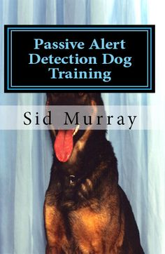 Passive Alert Detection Dog Training by Sid Murray